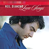 Songtexte von Neil Diamond - Love Songs