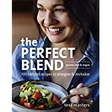 The Perfect Blend: 100 Blender Recipes to Energize and Revitalize