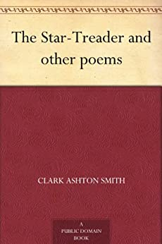 The Star-Treader and other poems by [Smith, Clark Ashton]