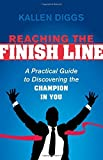 Reaching the Finish Line by Kallen Diggs (2015-05-05)