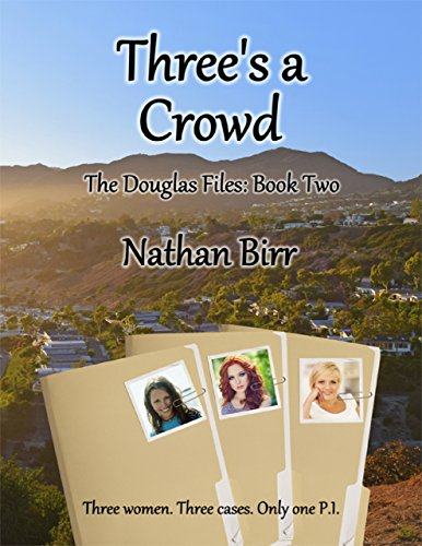 ebook: Three's a Crowd - The Douglas Files: Book Two (B00TOUJX46)
