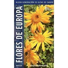 Flores de Europa (GUIAS DEL NATURALISTA-PLANTAS CON FLORES)