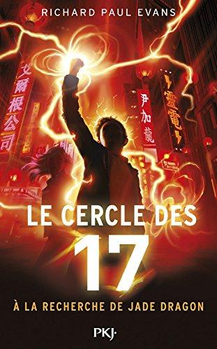 4. Le cercle des 17 - A la recherche de Jade Dragon (4) par Richard Paul EVANS