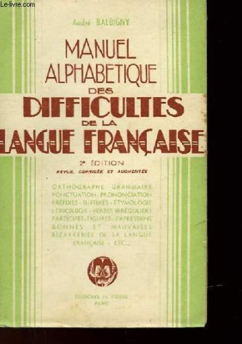 MANEL ALPHABETIQUE DES DIFFICULTES DE LA LANGUE FRANCAISE par BALBIGNY ANDRE