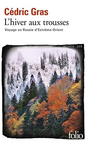 L'hiver aux trousses: Voyage en Russie d'Extrême-Orient