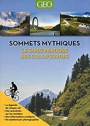 Sommets mythiques - Le guide pratique des cols d'Europe (édition souple)