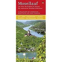 Mosellauf (deutsche Ausgabe) von Trier bis Koblenz & Saartal. Das malerische Moseltal entdecken!