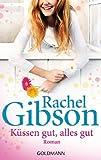 'Küssen gut, alles gut: Roman - Lovett Texas 4 (Die 'Lovett, Texas'-Rei...' von Rachel Gibson