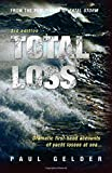 Total Loss: Dramatic First-hand Accounts of Yacht Losses at Sea