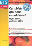 Ces objets qui nous envahissent : BTS Français, épreuve de culture générale et expression 2015-2016