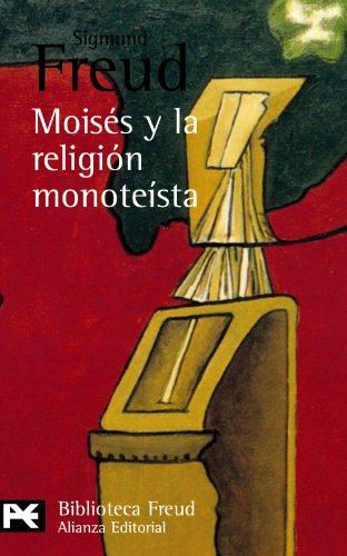 Moises y La Religion Monoteista (Biblioteca De Autor/ Author Library) por Sigmund Freud