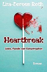 Heartbreak: Liebe, Familie und Katastrophen