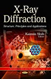 X-Ray Diffraction: Structure, Principles & Applications (Materials Science and Technologies)