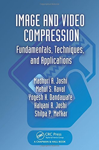Image and Video Compression: Fundamentals, Techniques, and Applications 1st edition by Joshi, Madhuri A., Raval, Mehul S., Dandawate, Yogesh H., Jo (2014) Hardcover