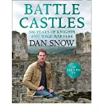 [ Battle Castles 500 Years Of Knights And Siege Warfare ] By Snow, Dan ( Author ) Sep-2012 [ Hardback ] Battle Castles 500 Years of Knights and Siege Warfare