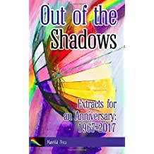 Out of the Shadows: Extracts for an Anniversary 1967-2017