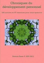Chroniques du développement personnel: 102 articles et 97 exercices pour vous épanouir