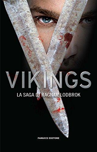 Vikings. La saga di Ragnar Lodbrok (Fanucci Editore) di [Aa. Vv.]