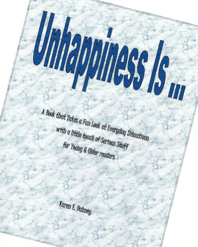 Unhappiness Is ...: A Book that Takes a Fun Look at Everyday Situations with a little touch of Serious Stuff for Young & Older readers (English Edition)
