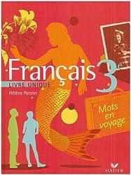Français 3e : Livre unique (version rigide)