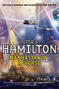 Manhattan in Reverse: The Complete Collection by [Hamilton, Peter F.]