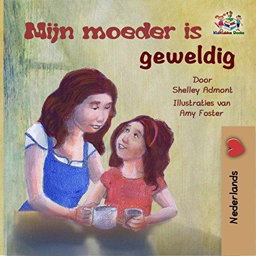 Mijn moeder is geweldig (Dutch Bedtime Collection) (Dutch Edition)