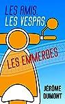 Les amis, les Vespas, les emmerdes par Dumont