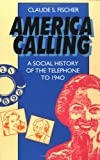 Image de America Calling: A Social History of the Telephone to 1940