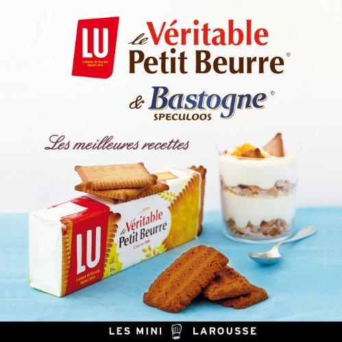 Lu le véritable Petit-beurre - Bastogne et spéculoos - les meilleures recettes par Valéry Drouet