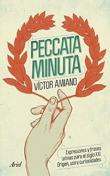 Peccata minuta: Expresiones y frases latinas para el siglo