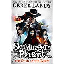 The Dying of the Light (Skulduggery Pleasant, Book 9) (Skulduggery Pleasant series) (English Edition)