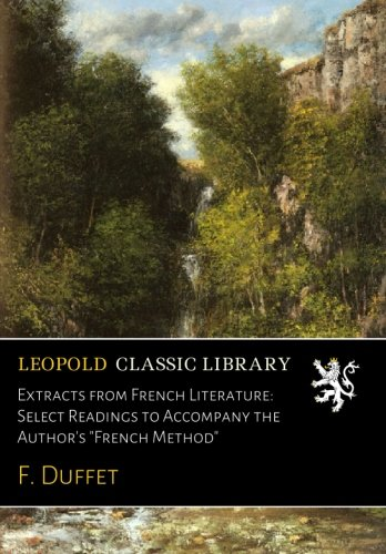 Extracts from French Literature: Select Readings to Accompany the Author's French Method