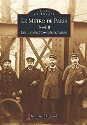 Le métro de Paris. Tome 2, Les lignes complémentaires
