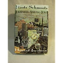 Roots Schmoots: Journeys among Jews by Howard Jacobson (1994-12-31)