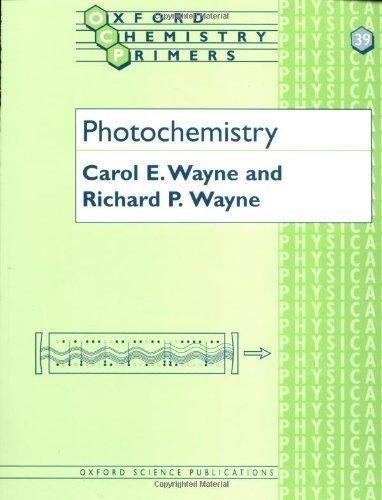 Photochemistry (Oxford Chemistry Primers) by Carol E. Wayne (1996-07-18)