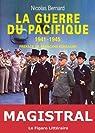 La guerre du Pacifique : 1941-1945 par Bernard