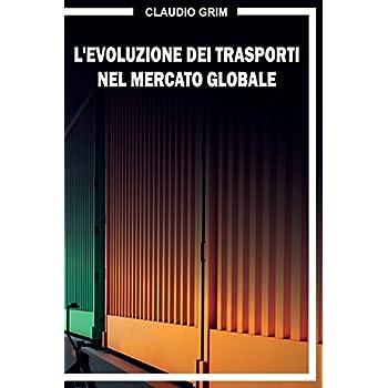 L'evoluzione Dei Trasporti Nel Mercato Globale