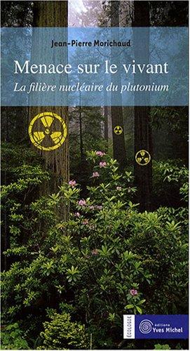 Menace sur le vivant : La filière nucléaire du plutonium