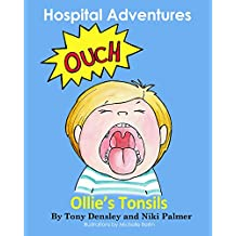 Ollie's Tonsils (Hospital Adventures Book 1) (English Edition)