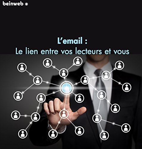 Pourquoi et comment l'emailing vous aidera à vendre plus: par les experts du Marketing Internet www.beinweb.fr par Anais Villelongue