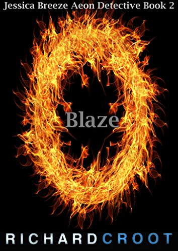 Blaze: Jessica Breeze Aeon Detective Series Book 2 book cover