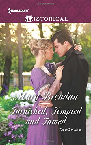 Tarnished, Tempted and Tamed (Harlequin Historical)