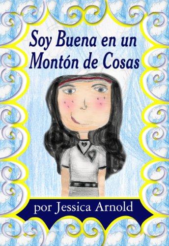 Soy Buena en un Montón de Cosas (I am Good at Lots of Things) por Jessica Arnold