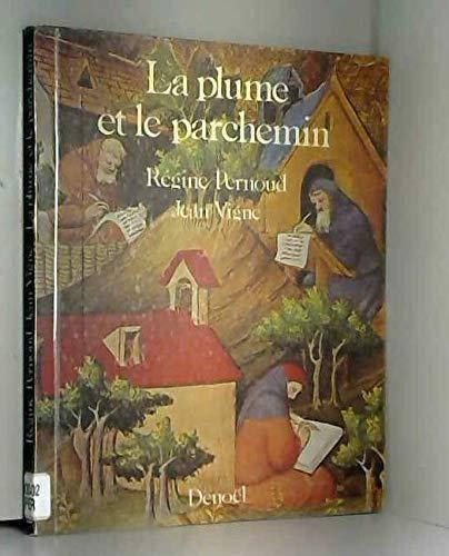 La plume et le parchemin par Régine Pernoud
