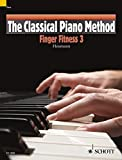The Classical Piano Method: 3: Finger Fitness