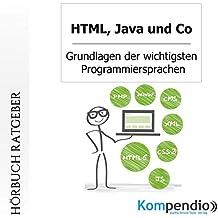 HTML, Java und Co: Grundlagen der wichtigsten Programmiersprachen