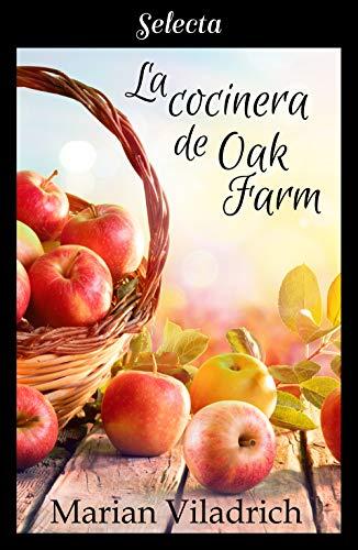 La cocinera de Oak Farm (Oak Hill 3) de [Viladrich, Marian]