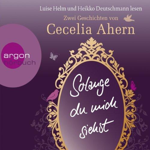 Buchseite und Rezensionen zu 'Solange du mich siehst: Zwei Erzählungen' von Cecelia Ahern