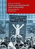 Politik und Gesellschaft nach Tschernobyl: (Ost-) Europäische Perspektiven (Band 1 der Reihe »Kommunismus und Gesellschaft« herausgegeben vom Zentrum für Zeithistorische Forschung Potsdam)