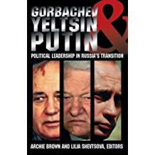 Gorbachev, Yeltsin, and Putin: Political Leadership in Russia's Transition (Carnegie Endowment Series)